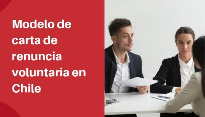 Carta De Renuncia Voluntaria En Chile Modelos Y Ejemplos