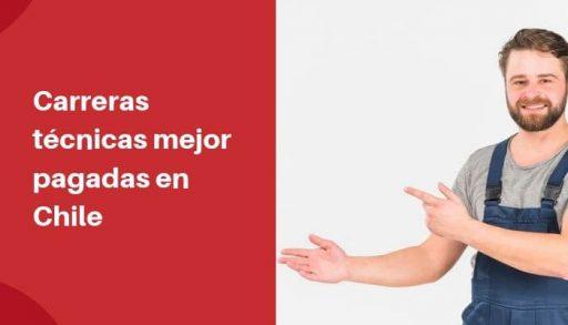 Carreras técnicas mejor pagadas en Chile