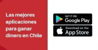aplicaciones para ganar dinero en Chile