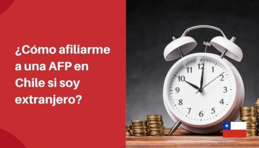 como afiliarse a una AFP siendo extranjero en chile